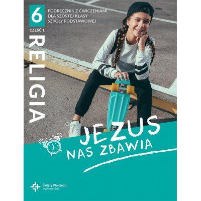 JEZUS NAS ZBAWIA KL.6 PODRĘCZNIK Z ĆW. cz.1