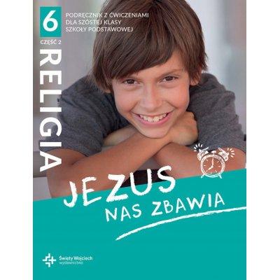 JEZUS NAS ZBAWIA KL.6 PODRĘCZNIK Z ĆW. cz.2